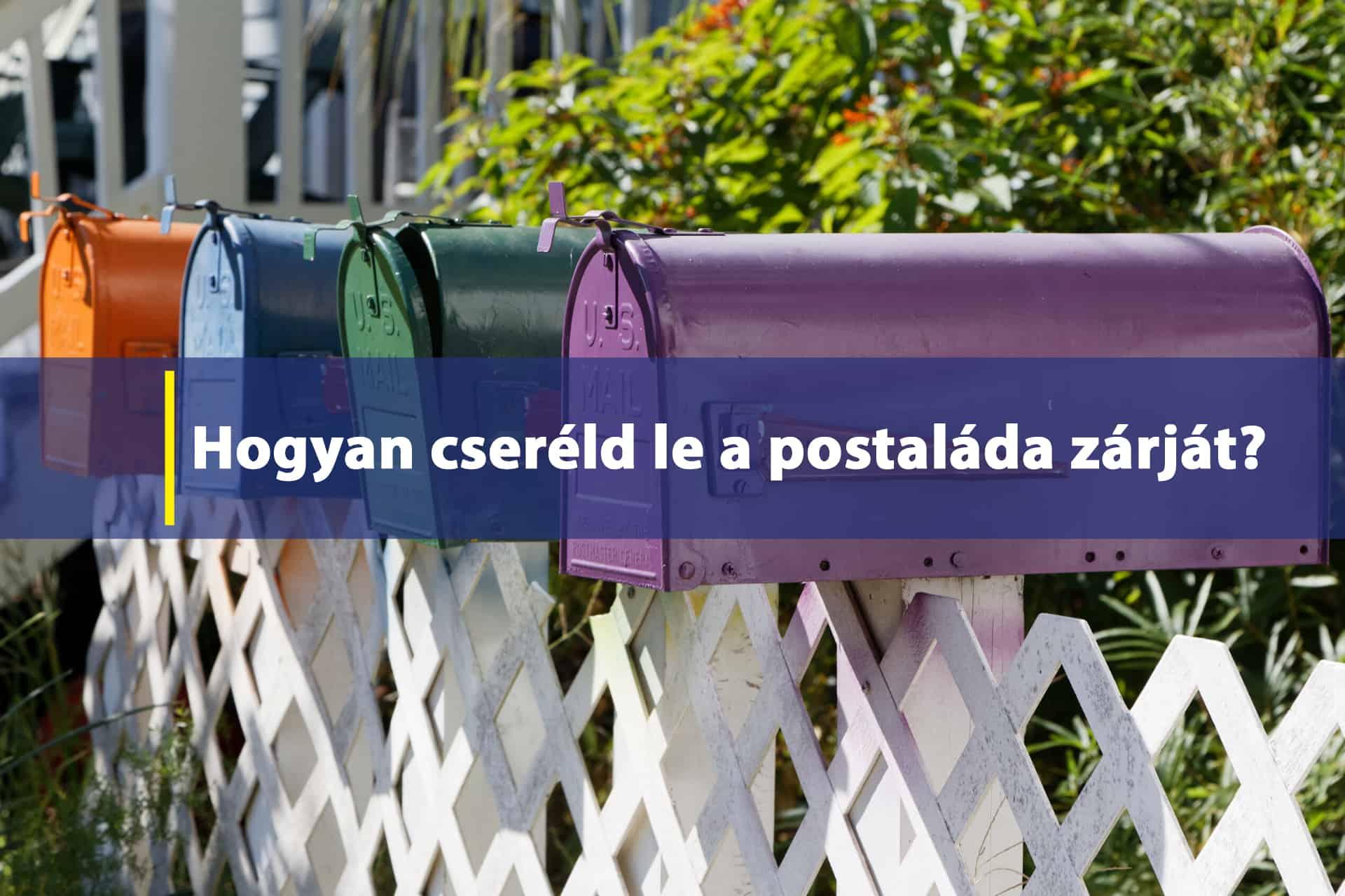 Hogyan cseréld le a postaláda zárját
